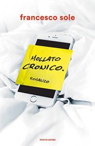 Mollato cronico - Francesco Sole