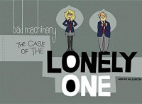 Bad Machinery Volume 4: The Case of the Lonely One (Bad Machinery Gn) by John Allison (2015-10-23) - John Allison;