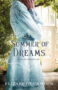 Summer of Dreams: A From This Moment Novella - Elizabeth Camden