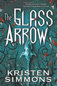 Glass Arrow - Kristen Simmons