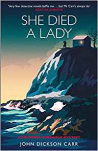 She Died a Lady: A Sir Henry Merrivale Mystery - John Dickson Carr