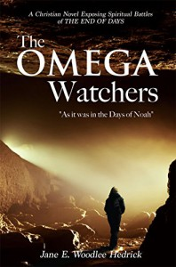"""The Omega Watchers: """"As it was in the Days of Noah"""" - Jane E. Woodlee Hedrick"""
