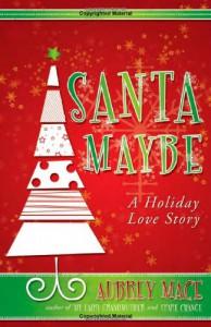 Santa Maybe - Aubrey Mace