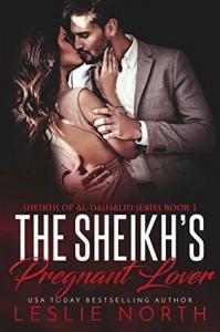 The Sheikh's Pregnant Lover (Sheikhs of Al-Dashalid) - Leslie North