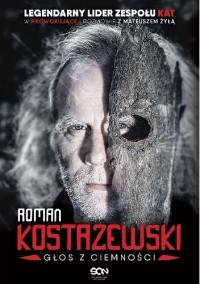 Roman Kostrzewski. Głos z ciemności - Mateusz Żyła, Roman Kostrzewski