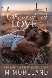 Harvest of Love (Insta-Spark Collection, #5) - Melanie Moreland
