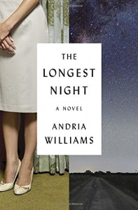 The Longest Night: A Novel - Andria Williams
