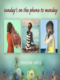 Sunday's on the Phone to Monday - Christine Reilly Carter, Julia Whelan