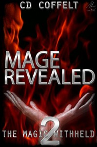 Mage Revealed (The Magic Withheld Book 2) - CD Coffelt