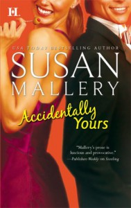 Accidentally Yours - Susan Mallery
