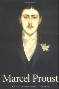 Marcel Proust: A Life - William C. Carter