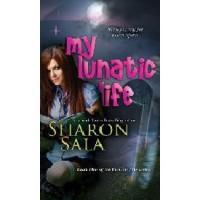 My Lunatic Life (Lunatic Life, #1) - Sharon Sala