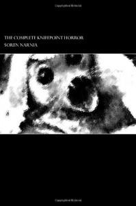 The Complete Knifepoint Horror - Soren Narnia