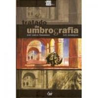 Tratado de Umbrografia - José Carlos Fernandes, Luís Henriques