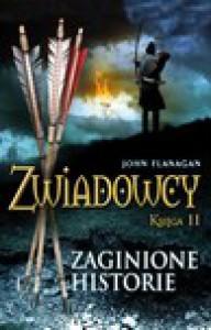 Zaginione historie (Zwiadowcy #11) - John Flanagan