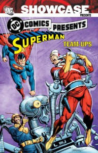 Showcase Presents: DC Comics Presents: Superman Team-Ups - Len Wein, Paul Levitz, Cary Bates, Murphy Anderson, José Luis García-López, Bob Joy