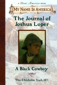 The Journal Of Joshua Loper, A Black Cowboy - Walter Dean Myers