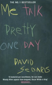 Me Talk Pretty One Day - David Sedaris