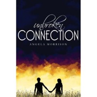 Unbroken Connection (Taken by Storm, #2) - Angela Morrison