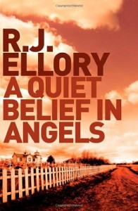 A Quiet Belief In Angels - R.J. Ellory