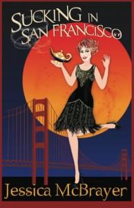 Sucking in San Francisco - Jessica McBrayer