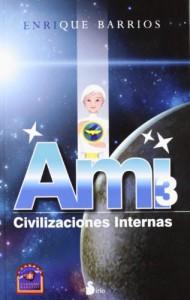 Ami 3. Civilizaciones internas (Spanish Edition) - Enrique Barrios