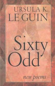 Sixty Odd - Ursula K. Le Guin