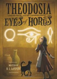 Theodosia and the Eyes of Horus - R.L. LaFevers, Yoko Tanaka