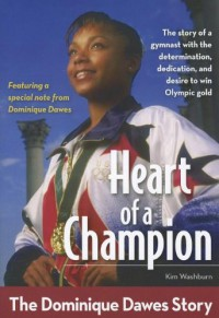 Heart of a Champion: The Dominique Dawes Story - Kim Washburn
