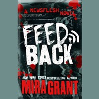 Feedback  (Newsflesh Series, Book 4) - Seanan McGuire