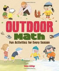 Outdoor Math: Fun Activities for Every Season - Emma Adb†ge, Emma Adb†ge