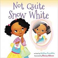 Not Quite Snow White - Ashley Franklin, Ebony Glenn