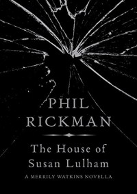The House of Susan Lulham (Merrily Watkins Mysteries) - Phil Rickman
