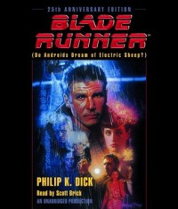 Blade Runner - Scott Brick, Philip K. Dick