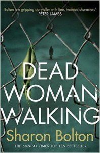 Dead Woman Walking - Sharon Bolton