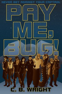 Pay Me, Bug! - Christopher B. Wright