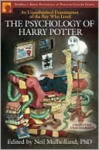 The Psychology of Harry Potter: An Unauthorized Examination Of The Boy Who Lived - Neil Mulholland