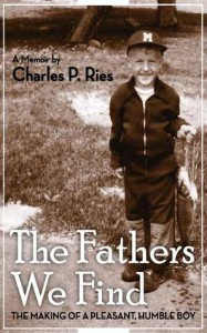 The Fathers We Find - Charles P.  Ries