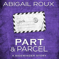 Part & Parcel: Sidewinder, Book 3 - Audible Studios, Abigail Roux, Brock Thompson