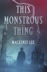 This Monstrous Thing - Mackenzi Lee