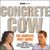Concrete Cow: The Complete First Series -  BBC Audiobooks Ltd, Robert Webb, Olivia Colman, BBC Worldwide Limited