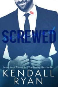 Screwed - Kendall Ryan