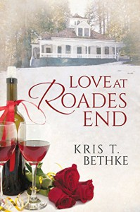 Love at Roades End - Kris T. Bethke