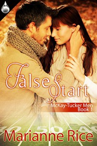 False Start (McKay-Tucker Men Book 1) - Marianne Rice