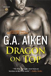 Dragon on Top - G.A. Aiken