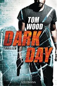 Dark Day: Victor 5 - Thriller (German Edition) - Tom Wood, Leo Strohm