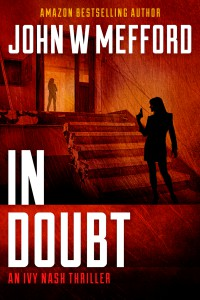 IN Doubt (An Ivy Nash Thriller, Book 3) (Redemption Thriller Series 9) - John W. Mefford