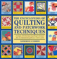 The Encyclopedia Of Quilting And Patchwork Techniques - Katharine Guerrier