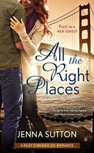 All the Right Places (RILEY O'BRIEN & CO) - Jenna Sutton