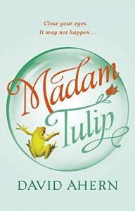 Madam Tulip - David Ahern